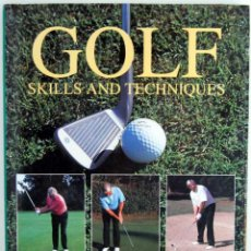 Coleccionismo deportivo: GOLF. SKILLS AND TECHNIQUES - RICHARD BRADBEER AND IAN MORRISON. Lote 115496487