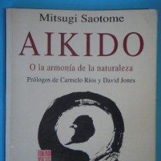 Coleccionismo deportivo: AIKIDO O LA ARMONIA DE LA NATURALEZA - MITSUGI SAOTOME - KAIROS, 2001. Lote 115779179