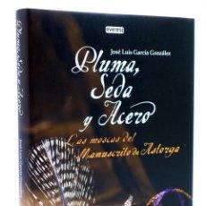 Coleccionismo deportivo: PLUMA, SEDA Y ACERO. LAS MOSCAS DEL MANUSCRITO DE ASTORGA (JOSÉ LUÍS GARCÍA GONZALÉZ), 2011. OFRT. Lote 148081913
