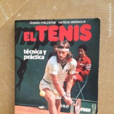 Coleccionismo deportivo: EL TENIS. TÉCNICA Y PRÁCTICA (SILVANO PIACENTINI, PATRICIA MISSAGLIA). Lote 116897572