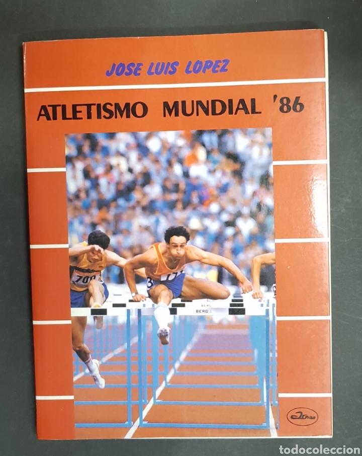 JOSÉ LUIS LÓPEZ. - ATLETISMO MUNDIAL - 86 - TDK219 (Coleccionismo Deportivo - Libros de Deportes - Otros)