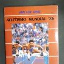 Coleccionismo deportivo: JOSÉ LUIS LÓPEZ. - ATLETISMO MUNDIAL - 86 - TDK219. Lote 118002471