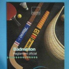 Coleccionismo deportivo: REGLAMENT OFICIAL BADMINTON - ENCICLOPEDIA CATALANA, 1992, 1ª EDICIÓ - (EXCEL.LENT, COM NOU). Lote 118467675