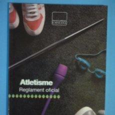 Coleccionismo deportivo: REGLAMENT OFICIAL ATLETISME - ENCICLOPEDIA CATALANA, 1992, 1ª EDICIO - (EXCEL.LENT, COM NOU). Lote 118478475