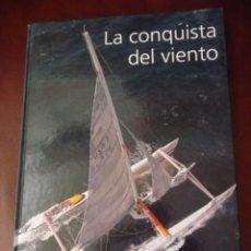 Coleccionismo deportivo: LA CONQUISTA DEL VIENTO,2004,JORDI SEBASTIA,CARTON, 34X24,255PP, HISTORIA NAVEGACION A VELA. Lote 118558207