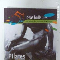 Coleccionismo deportivo: PILATES TOTAL. FUERZA Y EQUILIBRIO PARA LA VIDA DIARIA SHIPSIDE, STEVE ED.NOWTILUS.2005 236PP. Lote 118695675