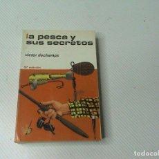 Coleccionismo deportivo: LA PESCA Y SUS SECRETOS (AUTOR: VICTOR DECHAMPS) . Lote 119314639