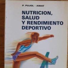 Coleccionismo deportivo: NUTRICIÓN, SALUD Y RENDIMIENTO DEPORTIVO / P. PUJOL - AMAT / EDIT. ESPAXS / 1991. Lote 119349739