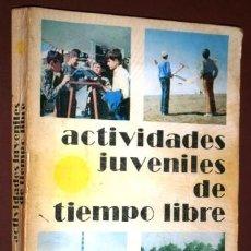 Coleccionismo deportivo: ACTIVIDADES JUVENILES DE TIEMPO LIBRE POR CARLOS GRANADOS Y FERNANDO LORENTE, DONCEL MADRID 1974. Lote 119375423