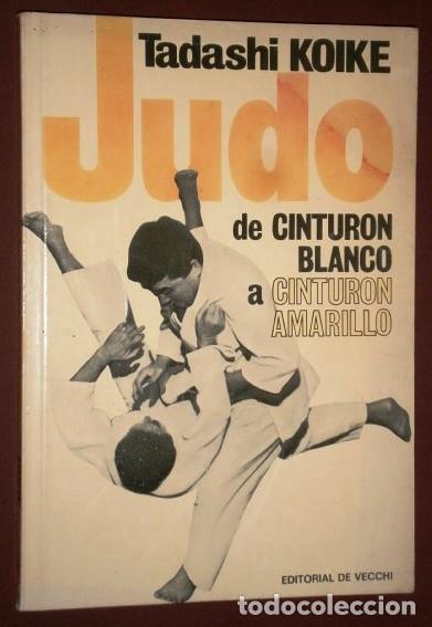 JUDO POR TADASHI KOIKE DE ED. DE VECCHI EN BARCELONA 1975 (Coleccionismo Deportivo - Libros de Deportes - Otros)