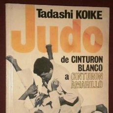 Coleccionismo deportivo: JUDO POR TADASHI KOIKE DE ED. DE VECCHI EN BARCELONA 1975. Lote 119377963