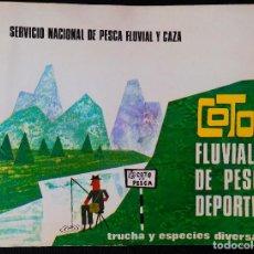 Coleccionismo deportivo: LIBRO COTOS FLUVIALES DE PESCA DEPORTIVA - TRUCHA Y ESPECIES DIVERSAS - AÑO 1966 SNPFC. Lote 119955503