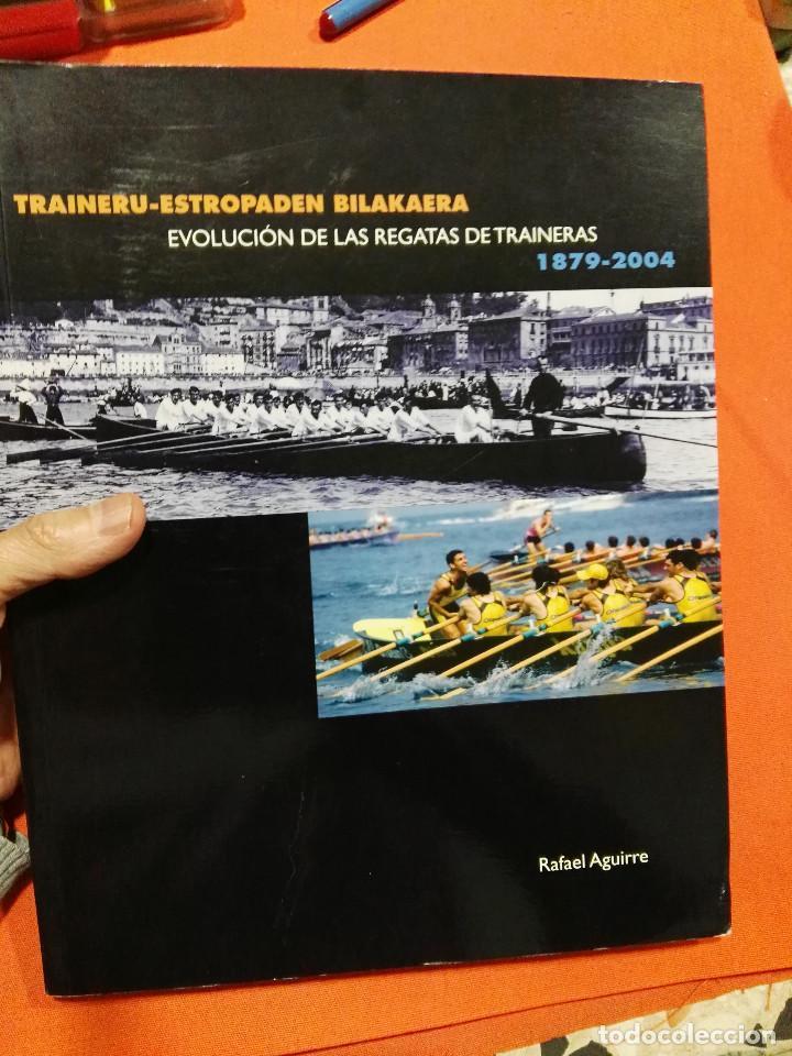 LIBRO REGATAS TRAINERAS EVOLUCION DE LAS REGATAS DE TRAINERAS DESDE 1879 A 2004 (Coleccionismo Deportivo - Libros de Deportes - Otros)