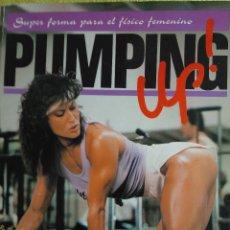 Coleccionismo deportivo: PUMPING UP EN ESPAÑOL - SUPER FORMA PARA EL FÍSICO FEMENINO 1986. Lote 120696979