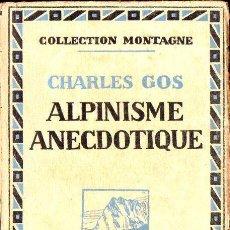 Coleccionismo deportivo: CHARLES GOS : ALPINISME ANECDOTIQUE (ATTINGER, 1934) EN FRANCÉS.. Lote 120742603