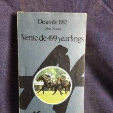 Coleccionismo deportivo: HIPICA DEAUVILLE 1982 VENTE DE 499 YEARLINGS AGENCE FRANCAISE VENTA PURA SANGRE SUBASTA 22,5X13,5CMS. Lote 120955771