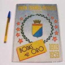 Coleccionismo deportivo: UNION ESPAÑOLA DE DEPORTES. UED. VALPARAISO. BODAS DE ORO. 1903 1953. Lote 121123523