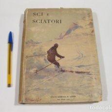 Coleccionismo deportivo: LIBRO DE ESQUÍ. SCI E SCIATORI. LA BELLEZZE DELLO SCI. INSTITUTO GEOGRAFICO DE AGOSTINI.. Lote 121125475