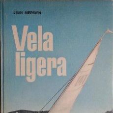 Coleccionismo deportivo: VELA LIGERA EN 60 LECCIONES / JEAN MERRIEN. BARCELONA : EDICIONES TÉCNICAS MARCOMBO, D.L. 1967.. Lote 121190911