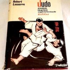 Coleccionismo deportivo: JUDO, MANUAL PRÁCTICO SEGÚN LA TÉCNICA DE KÓDÓKAN; ROBERT LASSERRE - ED. HISPANO-EUROPEA 1961. Lote 121275195