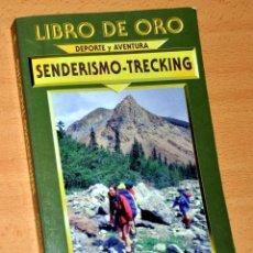 Coleccionismo deportivo: LIBRO DE ORO - SENDERISMO Y TRECKING - DE CRISTIAN BIOSCA - EDIMAT LIBROS - AÑO 2000. Lote 121595735