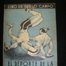 Coleccionismo deportivo: EL DEPORTE DE LA LUCHA. LINO DE PABLO CAMPO. Lote 121713959