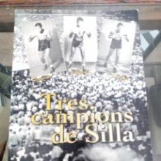 Coleccionismo deportivo: TRES CAMPIONS DE SILLA. ANTICH BROCAL, J. AJUNTAMENT DE SILLA, 2009. Lote 121722739
