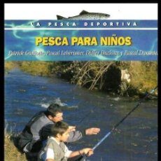 Coleccionismo deportivo: B877 - PESCA PARA NIÑOS. PESCA DEPORTIVA.. Lote 121730555