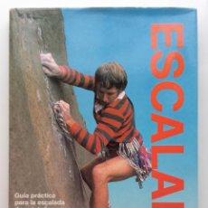 Coleccionismo deportivo: ESCALADA. GUIA PRÁCTICA PARA LA ESCALADA DE MONTAÑAS, ROCAS, HIELO Y NIEVE. LIBROS CUPULA. 1991. Lote 122035803