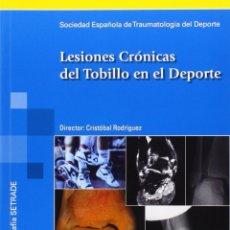 Coleccionismo deportivo: LESIONES CRÓNICAS DEL TOBILLO EN EL DEPORTE. MONOGRAFÍA SETRADE - SOCIEDAD DE TRAUMATOLOGIA DEL DEPO. Lote 133881475