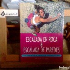 Coleccionismo deportivo - ESCALADA EN ROCA & ESCALADA DE PAREDES: GUÍA ESENCIAL SOBRE LAS TÉCNICAS Y EL EQUIPAMIENTO (NUEVO) - 122700083