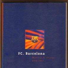 Coleccionismo deportivo: FC. BARCELONA MEMORIA DE 19 ANYS 1978 - 1997. Lote 125210727