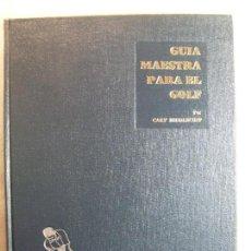 Coleccionismo deportivo: GUÍA MAESTRA PARA EL GOLF / CARY MIDDLECOFF / 2ª REIMPRESIÓN 1967. COMPAÑÍA EDITORIAL CONTINENTAL. Lote 125855215