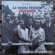 Coleccionismo deportivo: LIBRO CLUB TENIS BARCINO LA NOSTRA HISTÒRIA 1928-2003 (2003). Lote 126209971