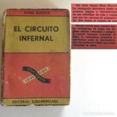 Coleccionismo deportivo: EL CIRCUITO INFERNAL - ANTIGUO LIBRO NOVELA - HANS RUESCH ( PILOTO DE AUTOMOVILISMO ) CARRERAS COCHE. Lote 127235023