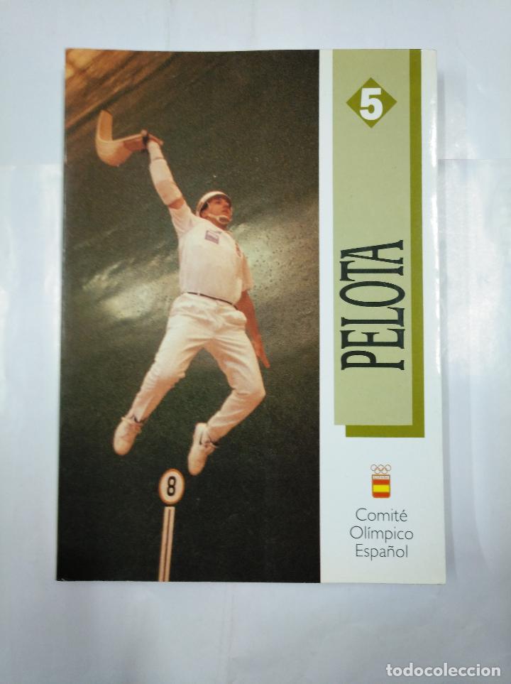 PELOTA. COMITE OLIMPICO ESPAÑOL. FEDERACION ESPAÑOLA DE PELOTA. VV.AA. 1991. TDK224 (Coleccionismo Deportivo - Libros de Deportes - Otros)