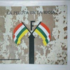 Coleccionismo deportivo: LA PELOTA EN LA RIOJA RECORRIDO POR SU HISTORIA. SERGIO ANDRES CABELLO JAVIER CASTRO SENOSIAIN TDKLT. Lote 127665679