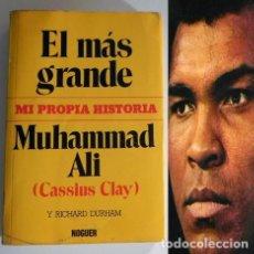 Coleccionismo deportivo: EL MÁS GRANDE MI PROPIA HISTORIA MUHAMMAD ALI CASSIUS CLAY - LIBRO BIOGRAFÍA BOXEADOR DEPORTE BOXEO. Lote 127838751