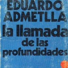 Coleccionismo deportivo: EDUARDO ADMETLLA : LA LLAMADA DE LAS PROFUNDIDADES (JUVENTUD, 1961) SUBMARINISMO. Lote 128122855