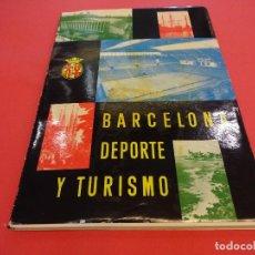 Coleccionismo deportivo: BARCELONA. DEPORTE Y TURISMO. LIBRO EDITADO POR EL AYUNTAMIENTO DE BARCELONA. AÑO 1957. . Lote 128444267