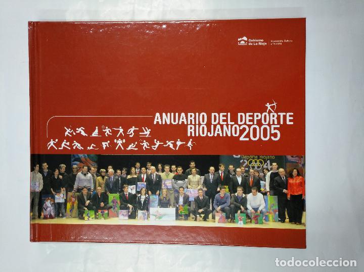 ANUARIO DEL DEPORTE RIOJANO. 2005. TDK305 (Coleccionismo Deportivo - Libros de Deportes - Otros)