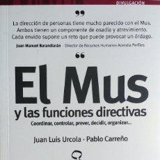 Coleccionismo deportivo: EL MUS Y LAS FUNCIONES DIRECTIVAS: COORDINAR, CONTROL, PREVER, DECIDIR, ORGANIZAR / URCOLA, CARREÑO.. Lote 129393747