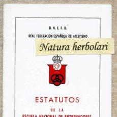 Coleccionismo deportivo: ESTATUTOS DE LA ESCUELA NACIONAL DE ENTRENADORES REAL FEDERACIÓN ESPAÑOLA DE ATLETISMO 1973. Lote 129662463