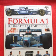 Coleccionismo deportivo: EL LIBRO DE COMPETICIÓN RENAULT FORMULA 1 CARRERA COCHES PILOTOS CIRCUITOS. Lote 130117651