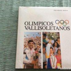Coleccionismo deportivo: OLÍMPICOS VALLISOLETANOS. Lote 130192699
