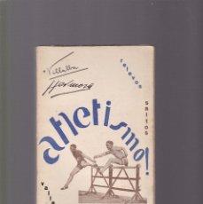 Coleccionismo deportivo: ATLETISMO - VALLAS / SALTOS / RELEVOS - VOL. II - HERMOSA & VILLALBA - TOLEDO 1929 / ILUSTRADO FOTOS. Lote 130356570