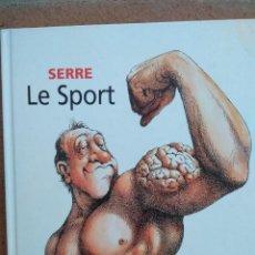 Coleccionismo deportivo: LIBRO CÓMICO DE DEPORTES TODO ILUSTRADO. LE SPORT. AUTOR, SERRE.. Lote 130732474