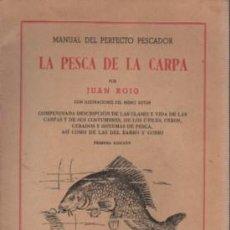Coleccionismo deportivo: LA PESCA DE LA CARPA / JUAN ROIG. Lote 130829080