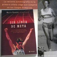 Coleccionismo deportivo: SIN LÍNEA DE META LIBRO MARLA RUNYAN LA 1ª ATLETA CIEGA COMPITIÓ EN JJOO CORREDORA 100 200 M DEPORTE. Lote 131010368