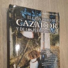 Coleccionismo deportivo: EL GRAN LIBRO DEL CAZADOR Y DE LOS PERROS DE CAZA. VECCHI. 1996. Lote 131057712
